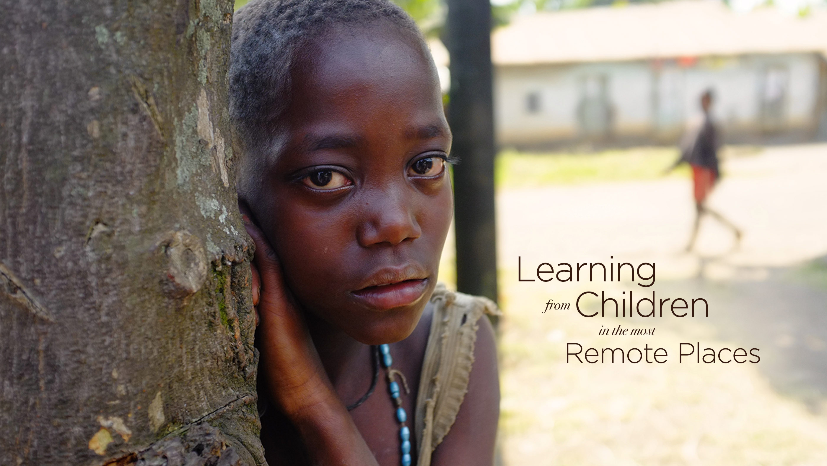 Learning from Children in the Most Remote Places